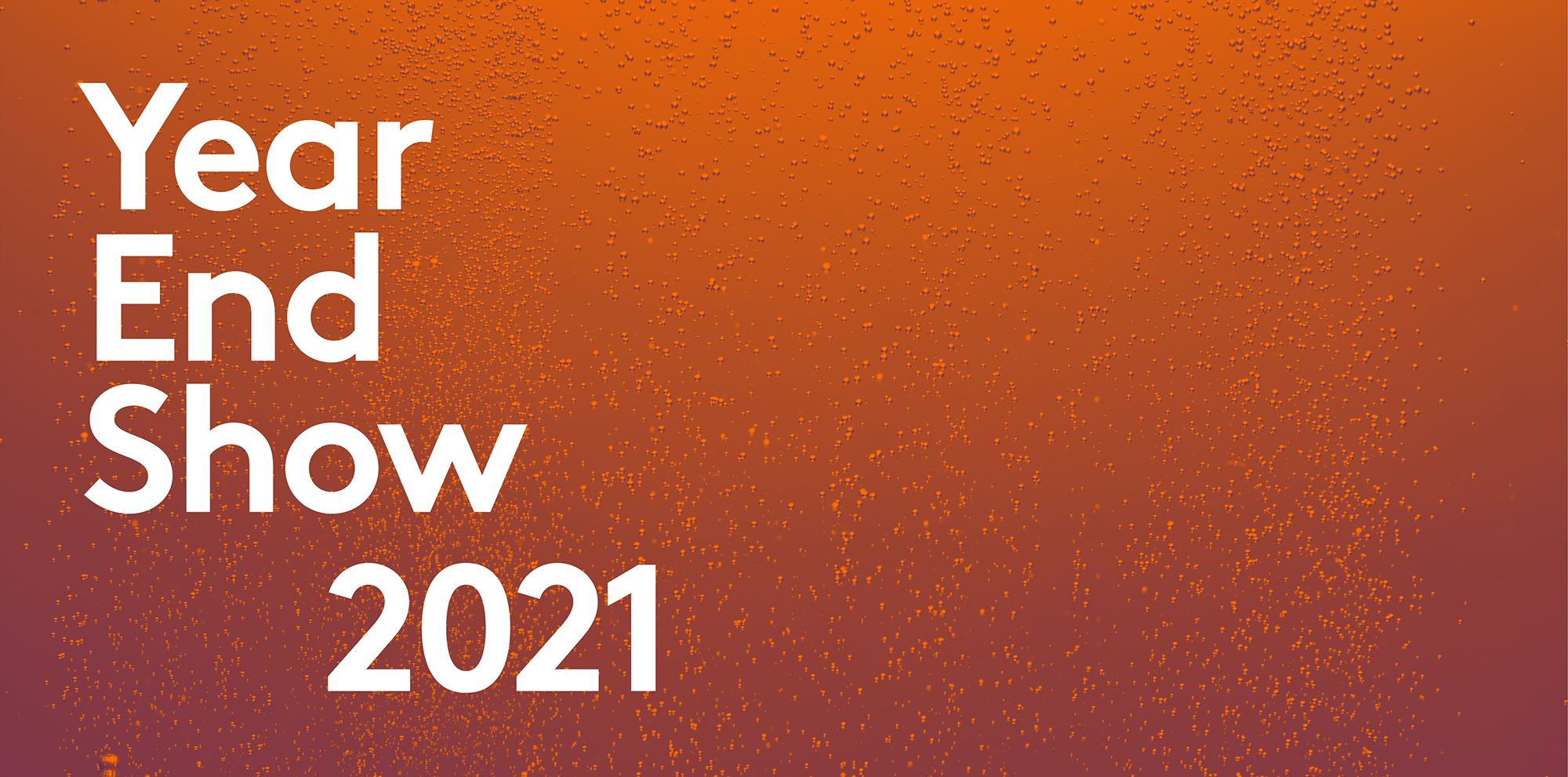 Year End Show 2021